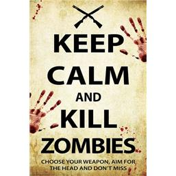 Keep Calm And Kill Zombies plakat